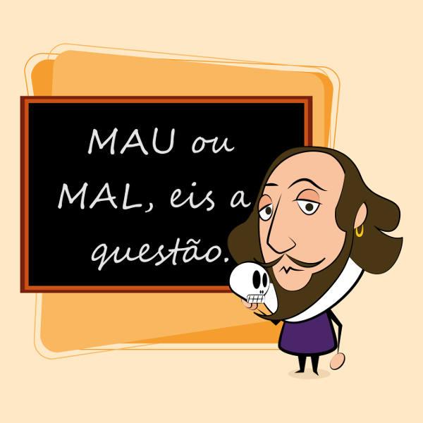 O uso de MAU ou MAL sempre gera dúvida