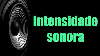 57a63d567 A intensidade sonora é a razão da potência emitida por uma fonte sonora e a  área