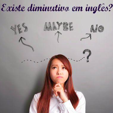 Existem casos específicos para o uso do diminutivo em inglês