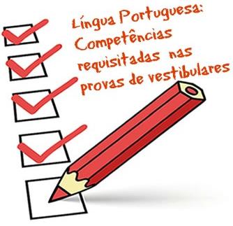 Não só conhecimentos linguísticos em si são cobrados nas provas de língua portuguesa de vestibulares