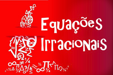 Aprenda a desenvolver equações irracionais transformando-as em uma equação do 2° grau