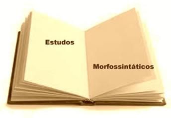 A morfossintaxe compreende o estudo das análises morfológica e sintática ao mesmo tempo