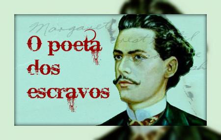 """Castro Alves recebeu a antonomásia """"poeta dos escravos"""" por seu devotamento à causa abolicionista"""