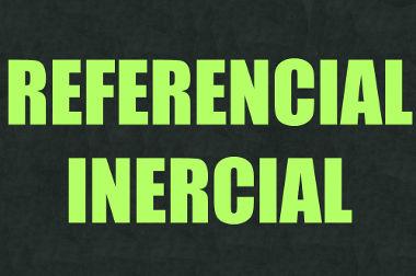 Referenciais inerciais são aqueles em repouso ou movimento retilíneo uniforme