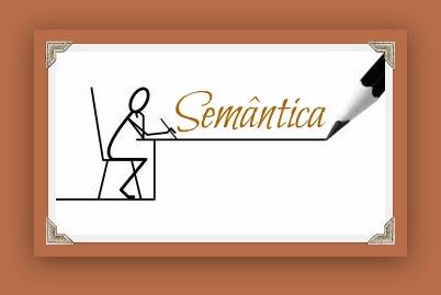 A semântica representa uma das partes da gramática responsável pelo estudo do significado das palavras